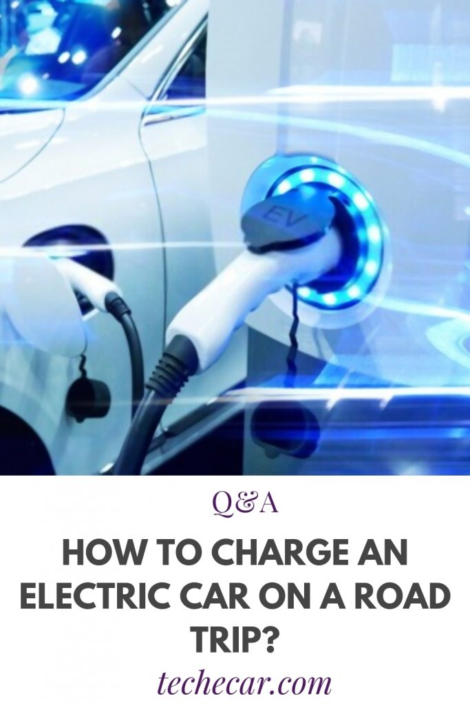 How To Charge An Electric Car On A Road Trip