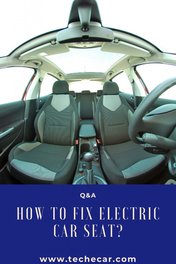 How to fix electric car seat